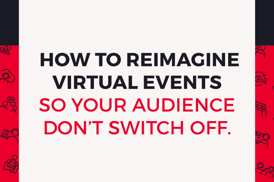 Everything you need to know to make your virtual event a success